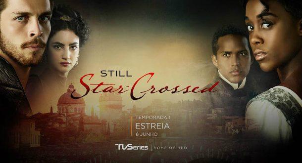 Сериалите тази седмица, нов сериал - Still Star - Crossed