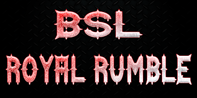 BSL Royal Rumble