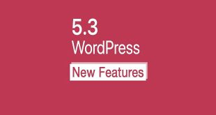 Wordpress 5.3 new features